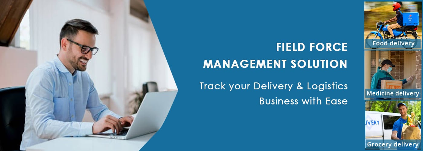Field Force Management Solution for Delivery Industry
